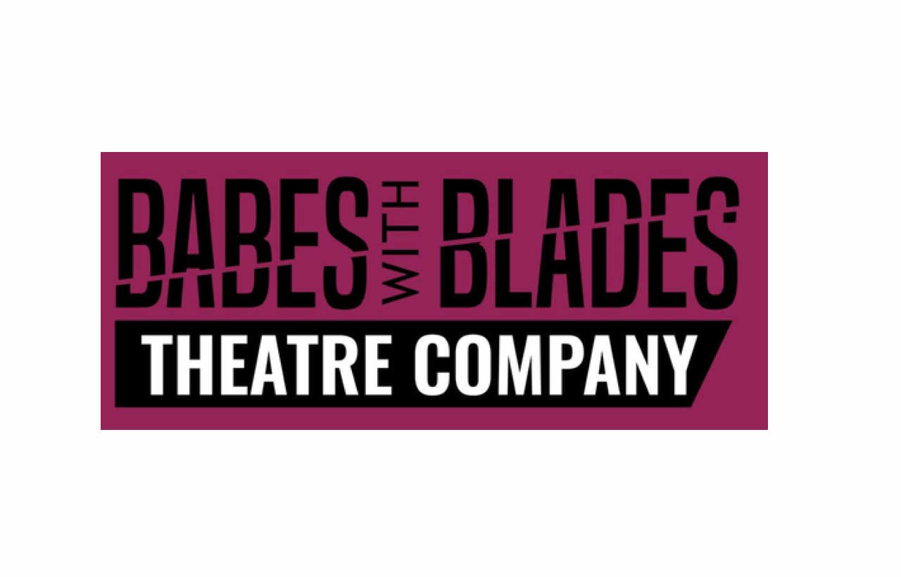 Babes With Blades Theatre Company