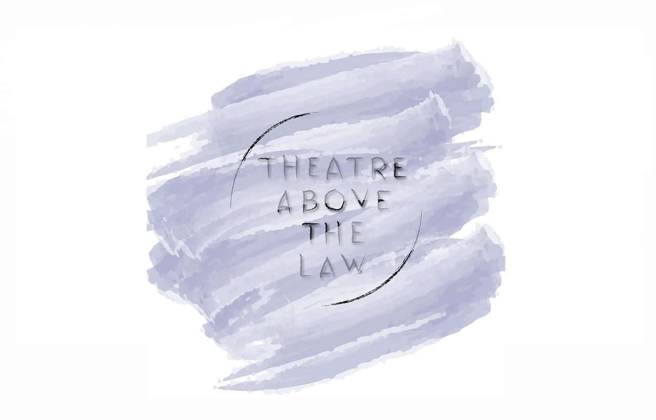 Theatre Above The Law