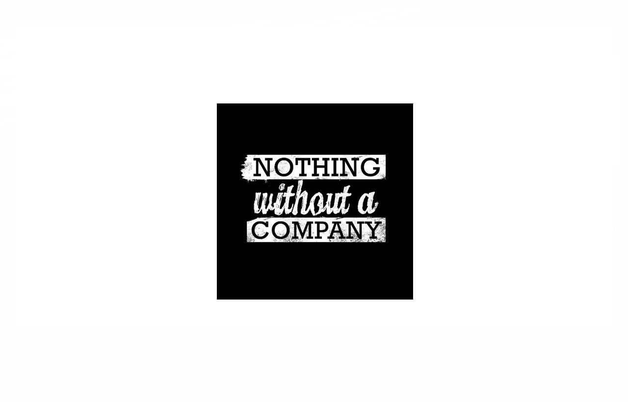 Nothing Without a Company