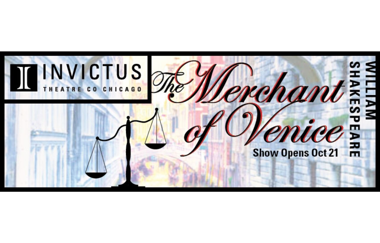 Invictus Theatre Company presents The Merchant of Venice (Oct 21 - Nov 17)